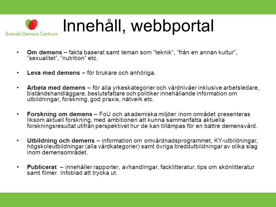 Innehåll, webbportal Om demens – fakta baserat samt teman som teknik , från en annan kultur , sexualitet , nutrition etc.