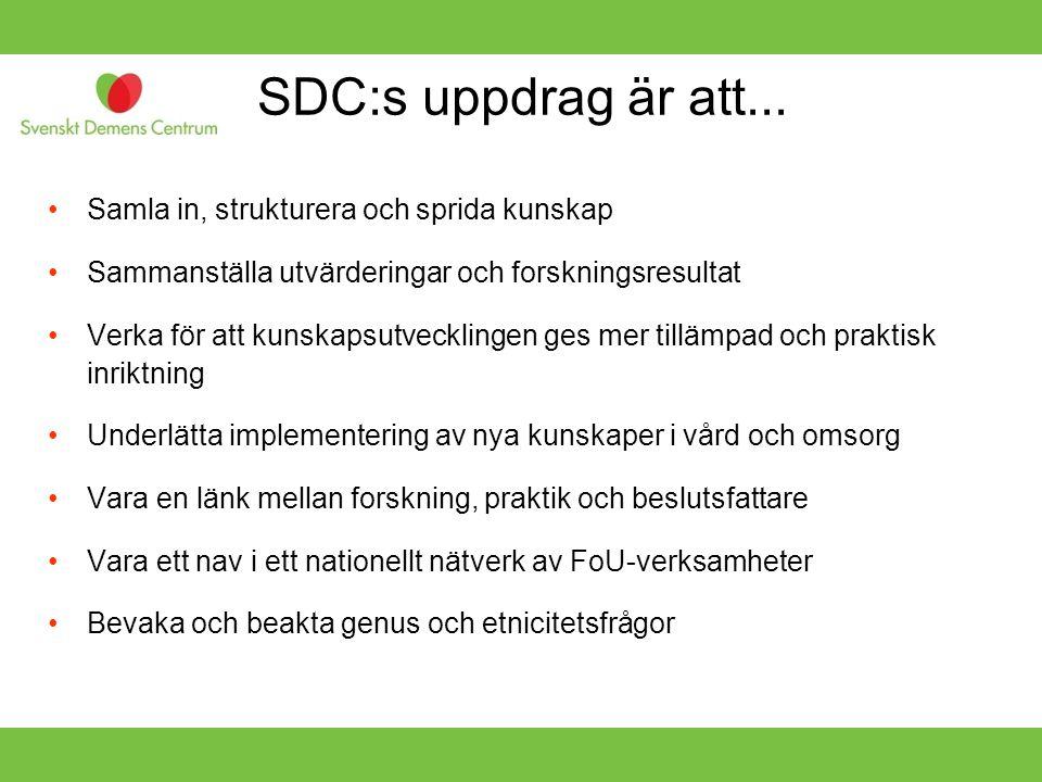 SDC:s uppdrag är att... Samla in, strukturera och sprida kunskap