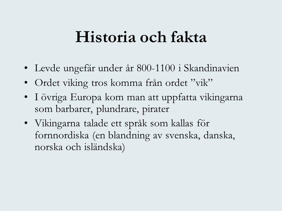 Historia och fakta Levde ungefär under år 800-1100 i Skandinavien