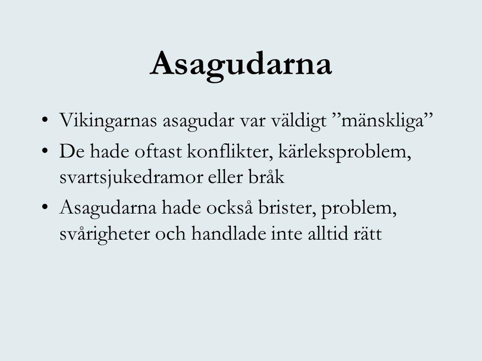 Asagudarna Vikingarnas asagudar var väldigt mänskliga