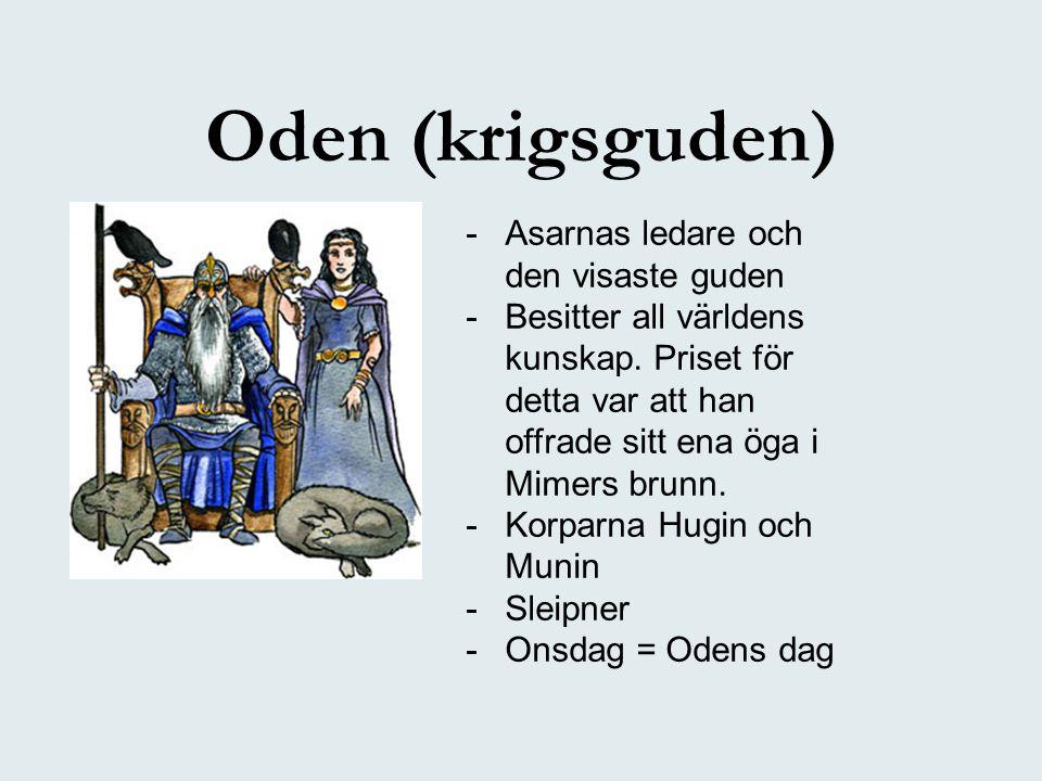 Oden (krigsguden) Asarnas ledare och den visaste guden