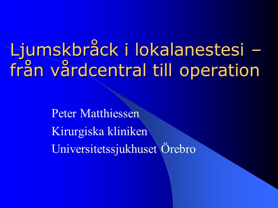 Ljumskbråck i lokalanestesi – från vårdcentral till operation