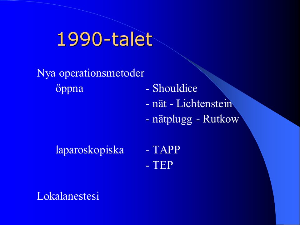 1990-talet Nya operationsmetoder öppna - Shouldice
