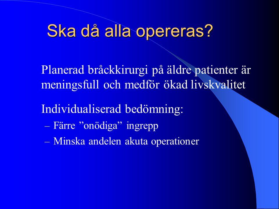 Ska då alla opereras Planerad bråckkirurgi på äldre patienter är meningsfull och medför ökad livskvalitet.
