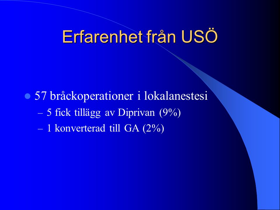 Erfarenhet från USÖ 57 bråckoperationer i lokalanestesi