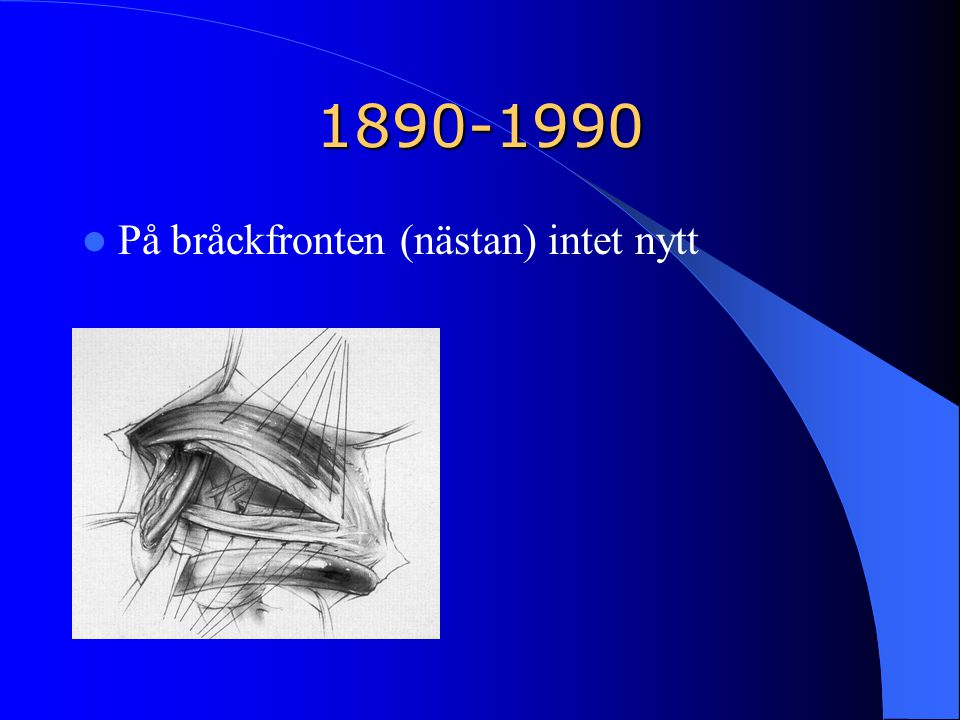 1890-1990 På bråckfronten (nästan) intet nytt