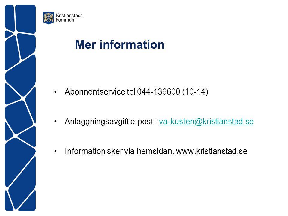 Mer information Abonnentservice tel 044-136600 (10-14)