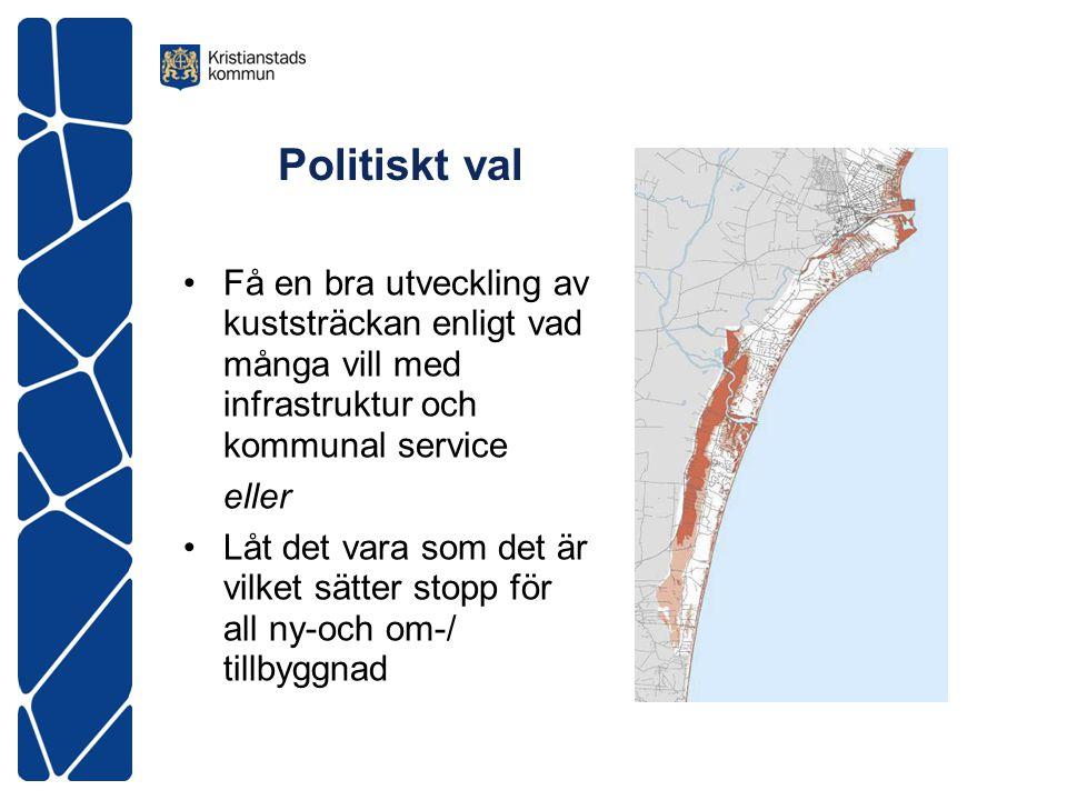 Politiskt val Få en bra utveckling av kuststräckan enligt vad många vill med infrastruktur och kommunal service.