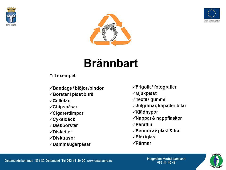Brännbart Till exempel: Bandage / blöjor /bindor Borstar i plast & trä