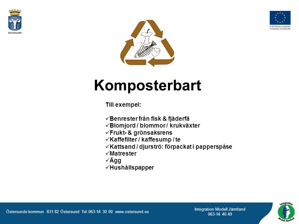 Komposterbart Till exempel: Benrester från fisk & fjäderfä