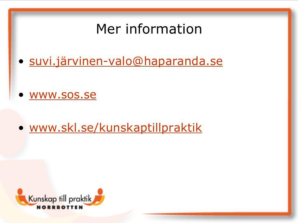 Mer information suvi.järvinen-valo@haparanda.se www.sos.se