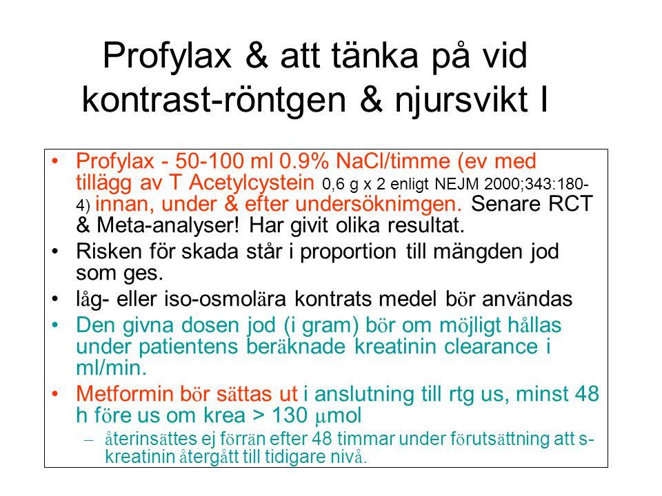 Profylax & att tänka på vid kontrast-röntgen & njursvikt I