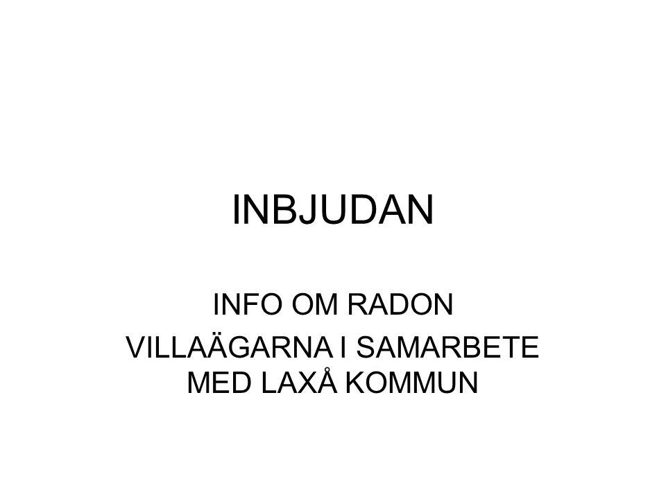 INFO OM RADON VILLAÄGARNA I SAMARBETE MED LAXÅ KOMMUN