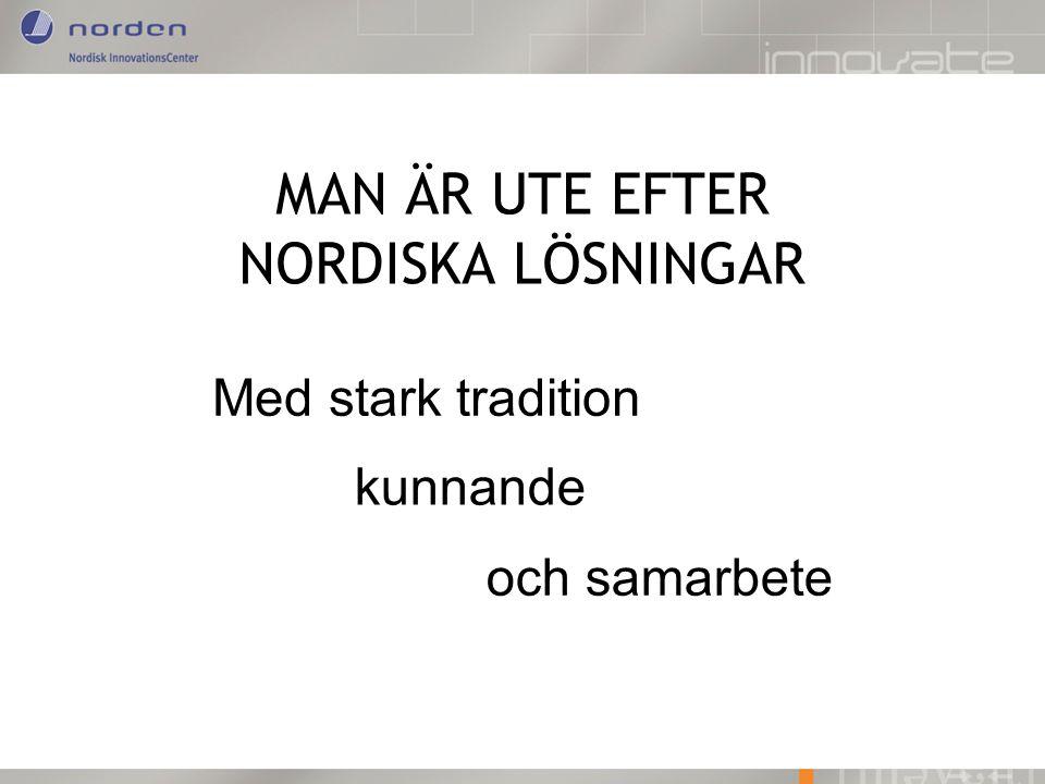 MAN ÄR UTE EFTER NORDISKA LÖSNINGAR