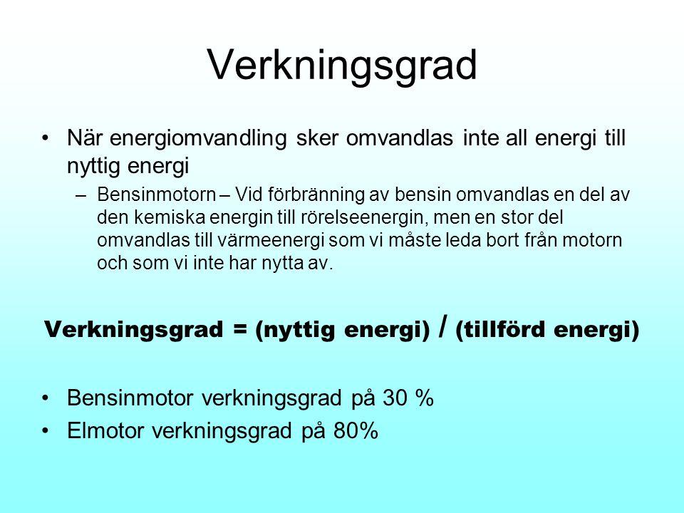 Verkningsgrad = (nyttig energi) / (tillförd energi)