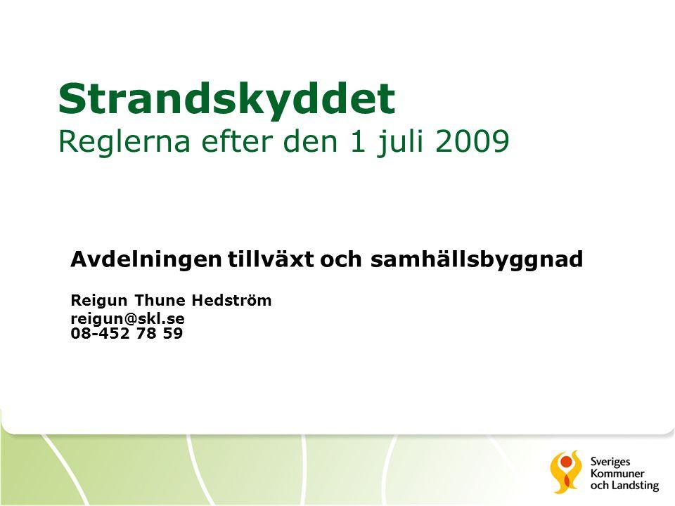 Strandskyddet Reglerna efter den 1 juli 2009