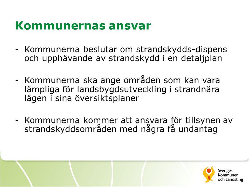 Kommunernas ansvar Kommunerna beslutar om strandskydds-dispens och upphävande av strandskydd i en detaljplan.