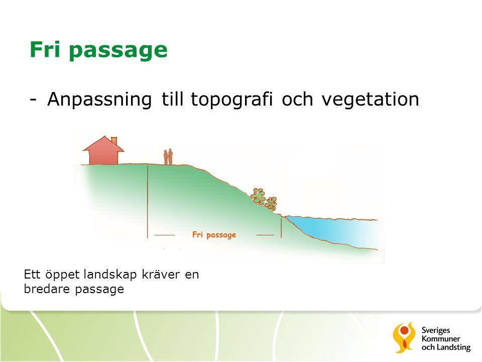 Fri passage Anpassning till topografi och vegetation