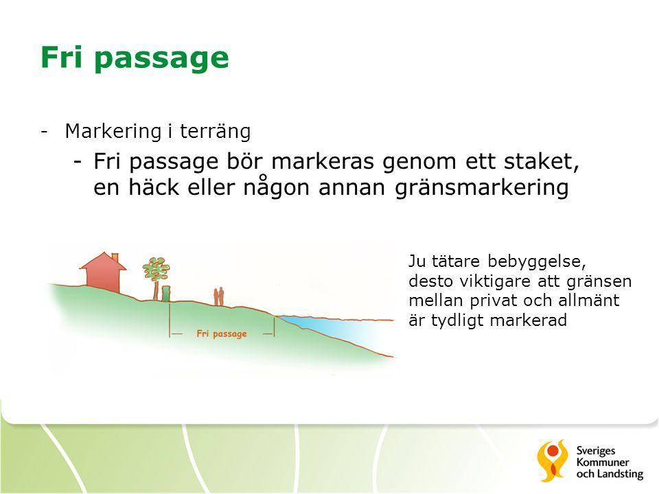 Fri passage Markering i terräng. Fri passage bör markeras genom ett staket, en häck eller någon annan gränsmarkering.