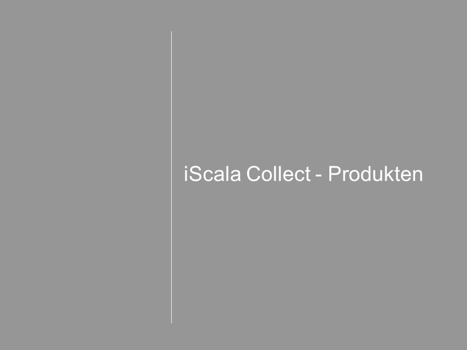 iScala Collect - Produkten