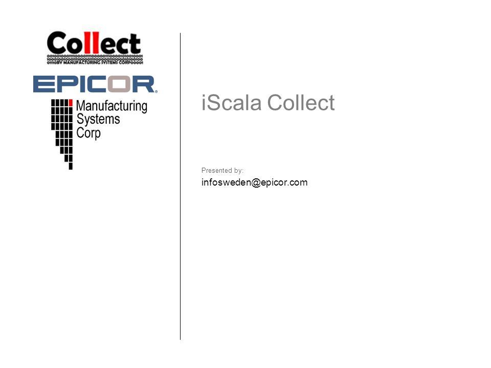 iScala Collect infosweden@epicor.com