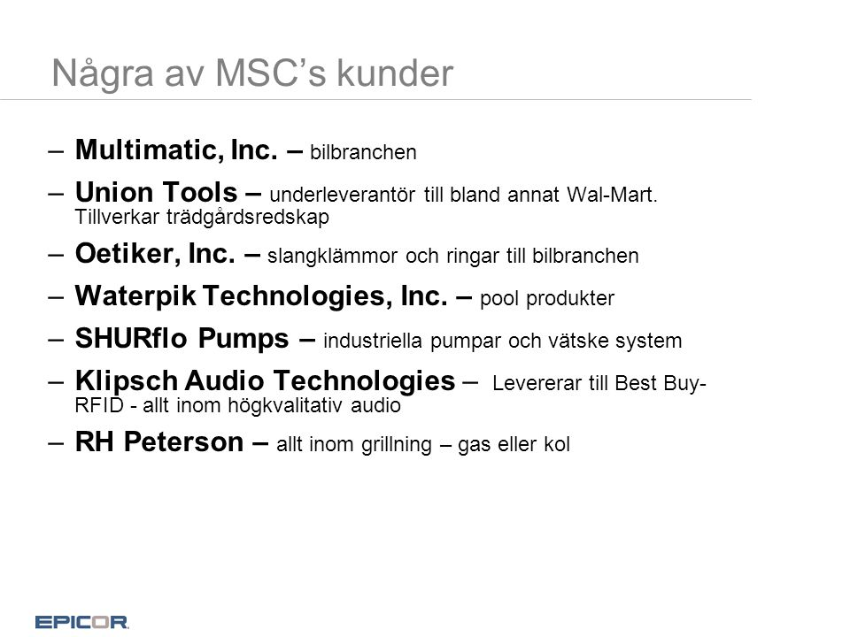 Några av MSC's kunder Multimatic, Inc. – bilbranchen
