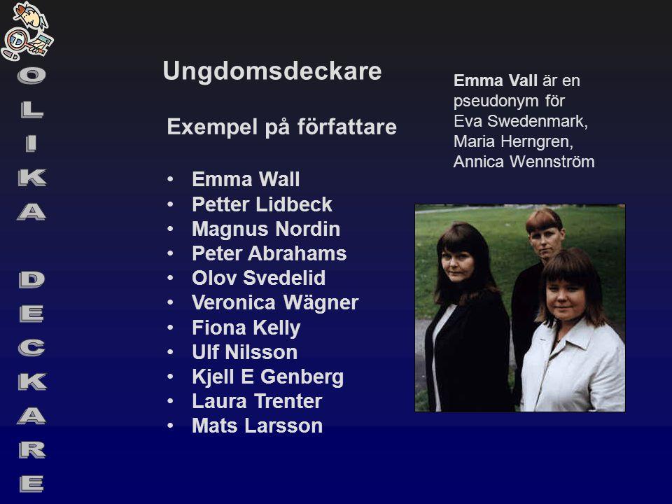 OLIKA DECKARE Ungdomsdeckare Exempel på författare Emma Wall