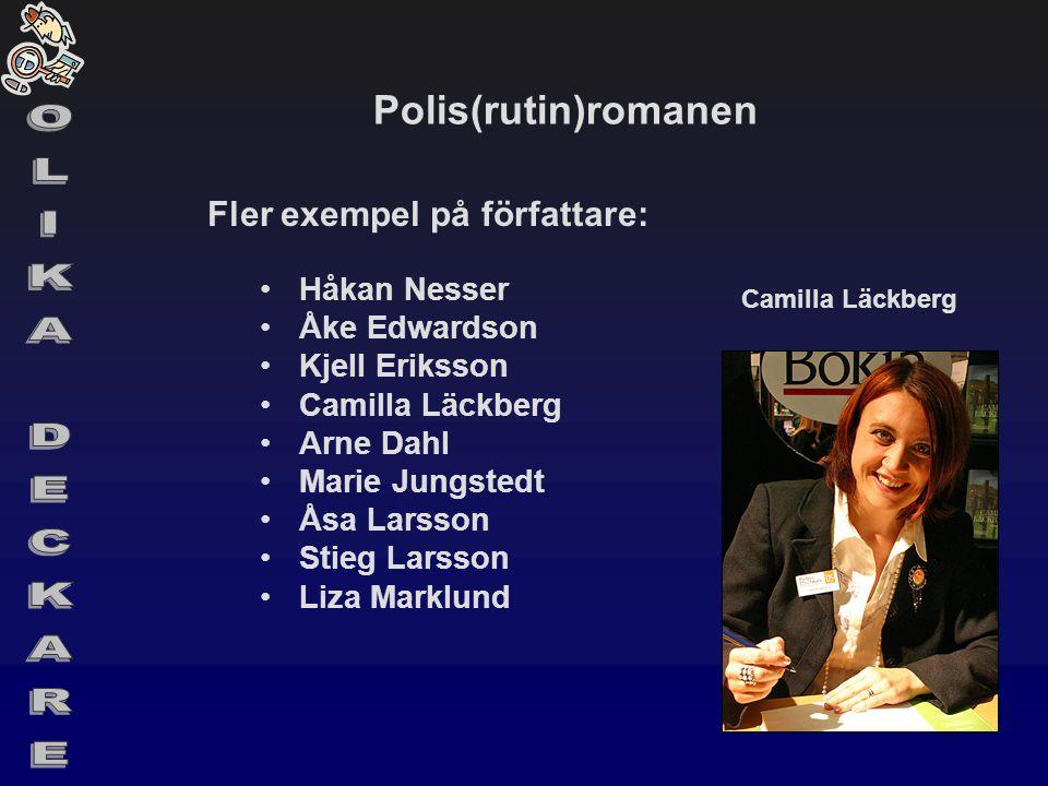 OLIKA DECKARE Polis(rutin)romanen Fler exempel på författare: