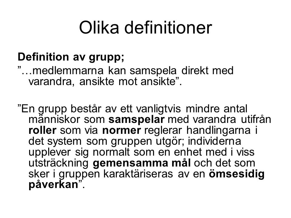 Olika definitioner Definition av grupp;