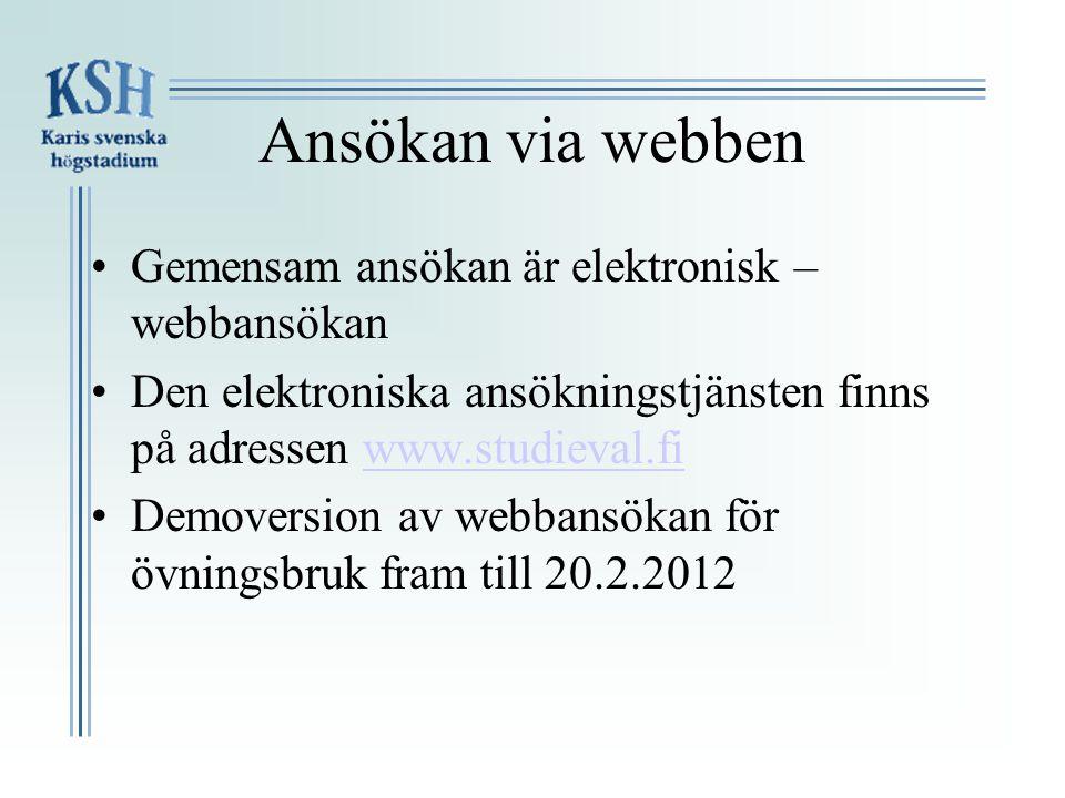 Ansökan via webben Gemensam ansökan är elektronisk – webbansökan