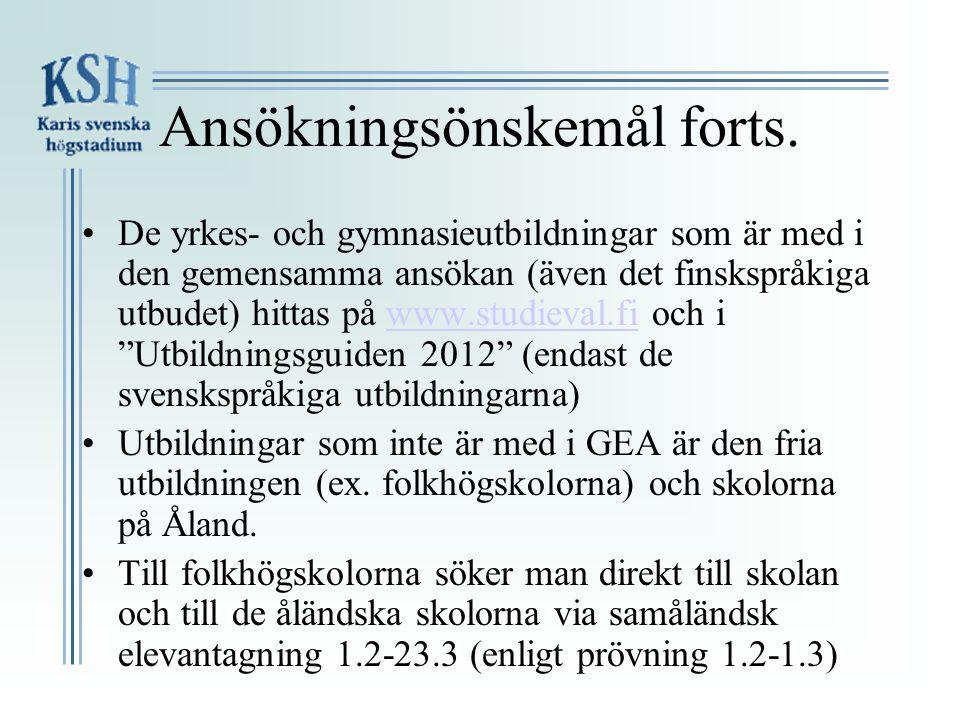 Ansökningsönskemål forts.