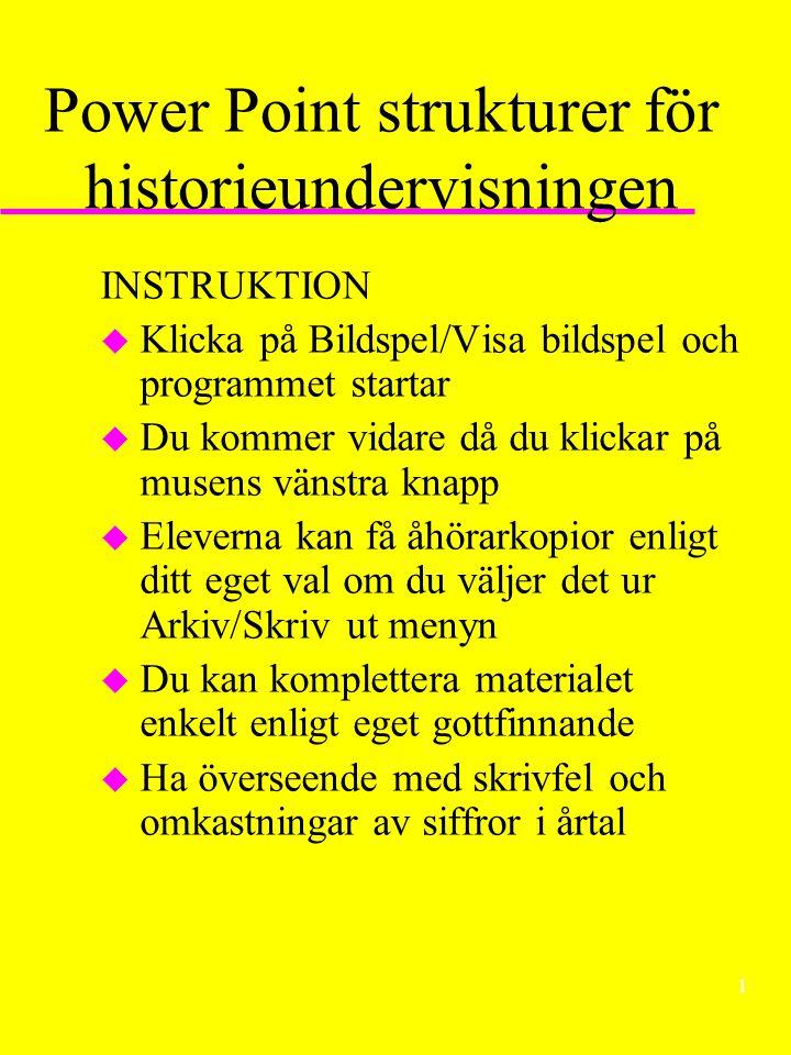 Power Point strukturer för historieundervisningen