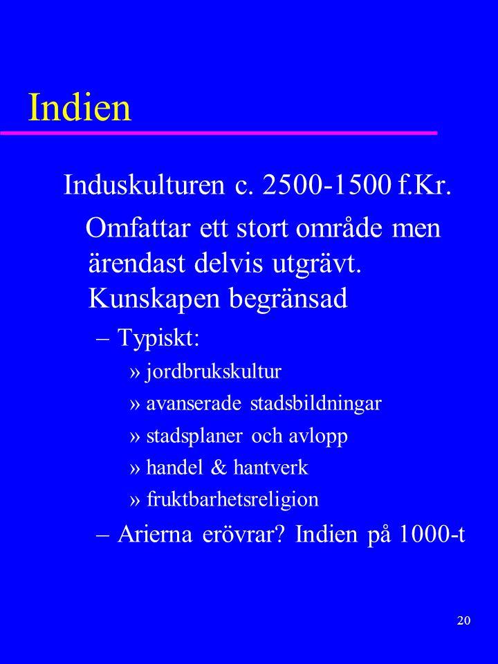 Indien Induskulturen c. 2500-1500 f.Kr.