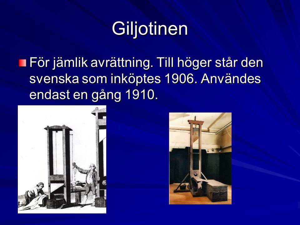 Giljotinen För jämlik avrättning. Till höger står den svenska som inköptes 1906.