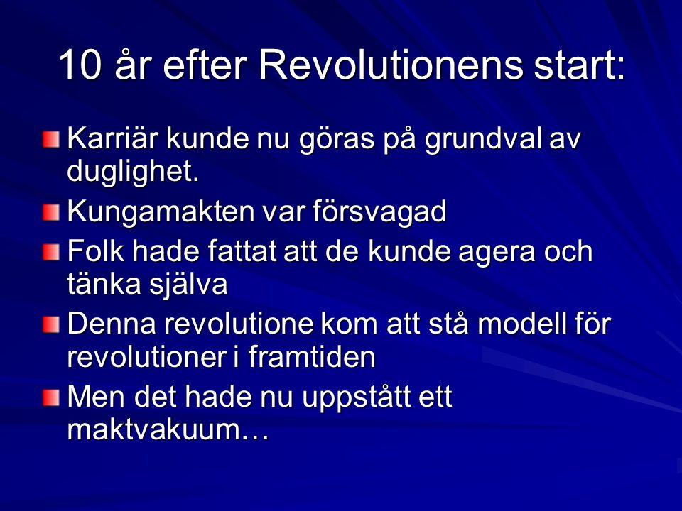 10 år efter Revolutionens start: