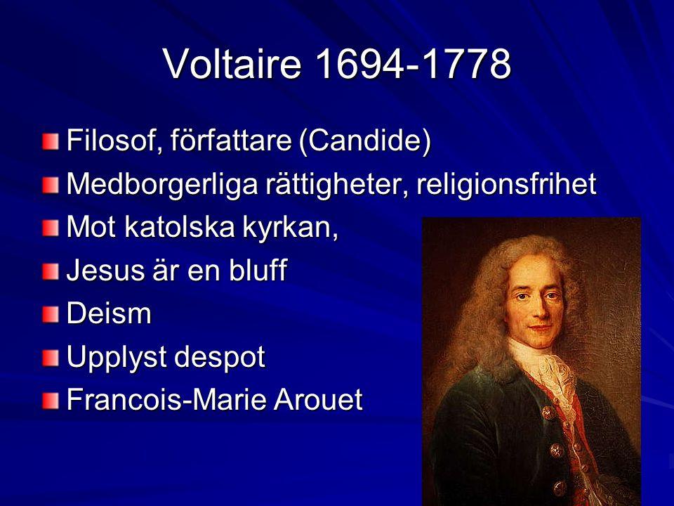Voltaire 1694-1778 Filosof, författare (Candide)