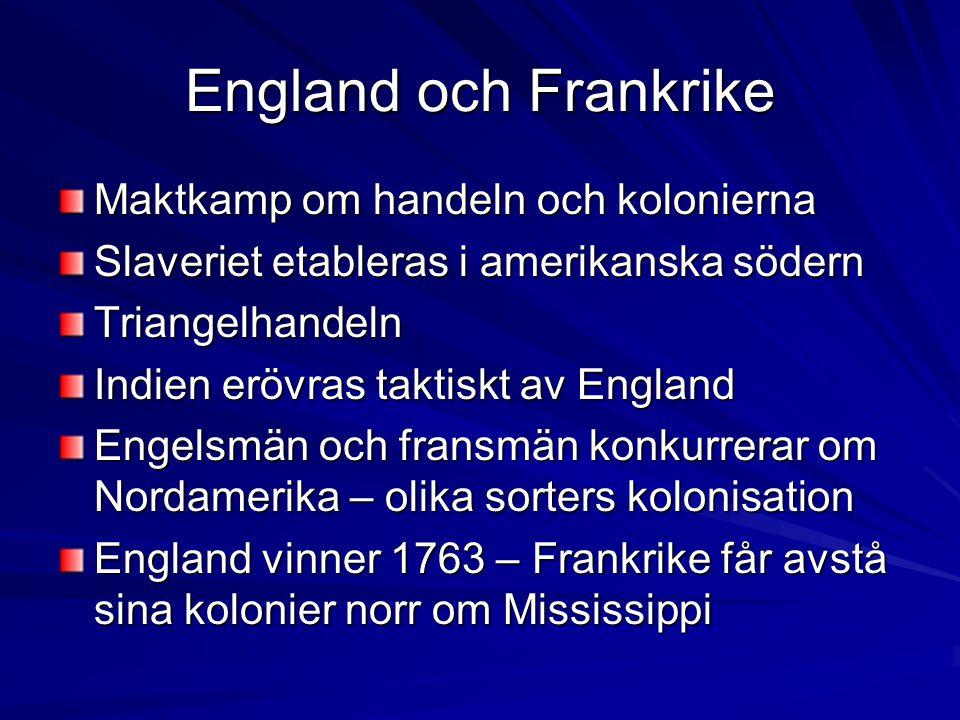 England och Frankrike Maktkamp om handeln och kolonierna
