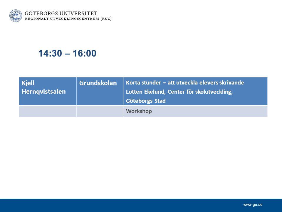 14:30 – 16:00 Kjell Hernqvistsalen Grundskolan