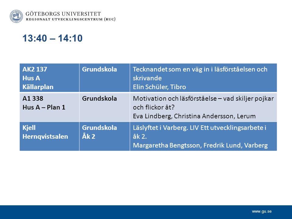 13:40 – 14:10 AK2 137 Hus A Källarplan Grundskola
