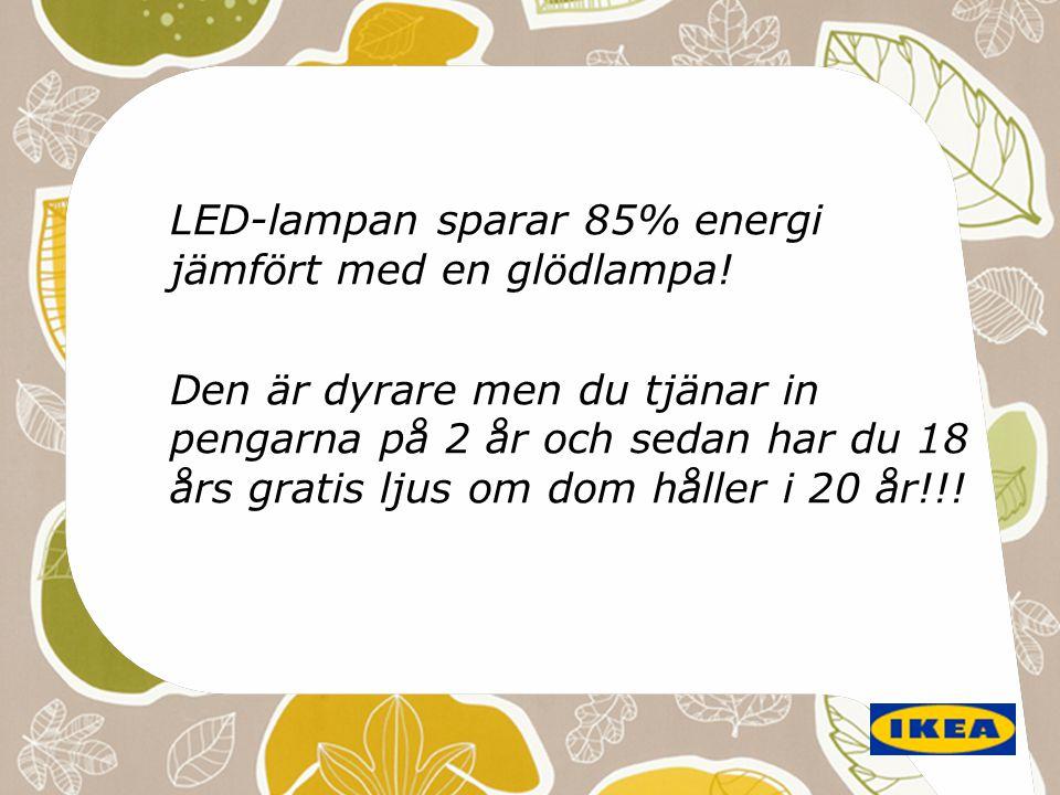 LED-lampan sparar 85% energi jämfört med en glödlampa!