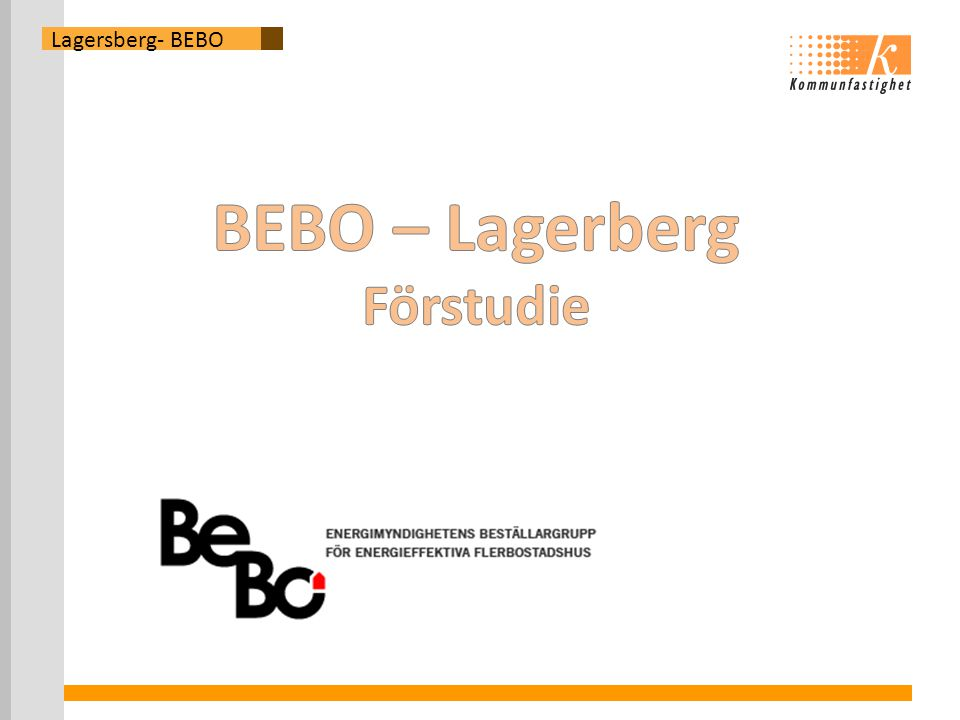 Lagersberg- BEBO BEBO – Lagerberg Förstudie
