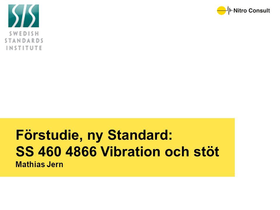 Förstudie, ny Standard: SS 460 4866 Vibration och stöt Mathias Jern