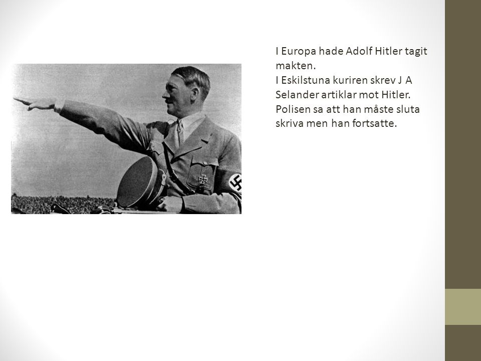 I Europa hade Adolf Hitler tagit makten.