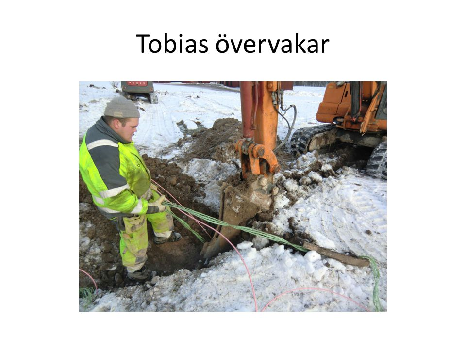 Tobias övervakar