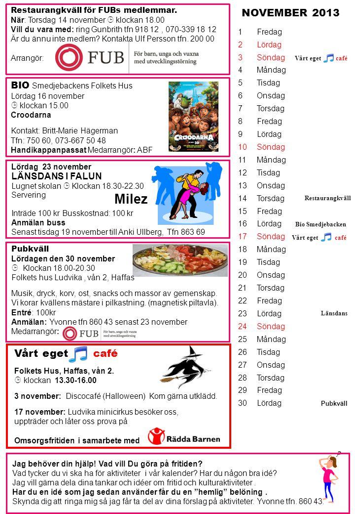 Milez NOVEMBER 2013 Vårt eget café BIO Smedjebackens Folkets Hus