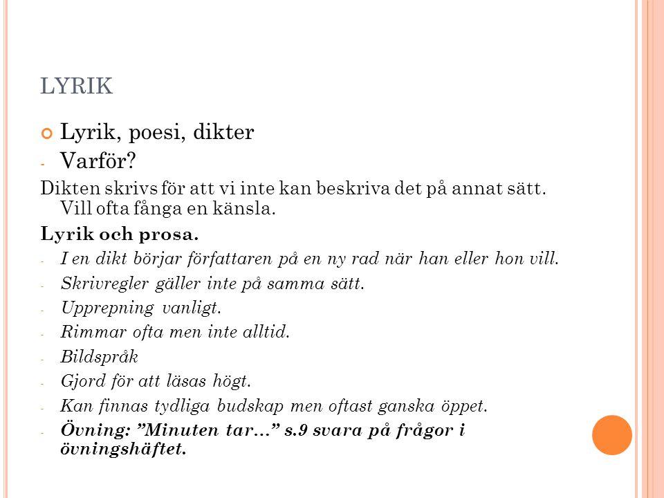 lyrik Lyrik, poesi, dikter Varför