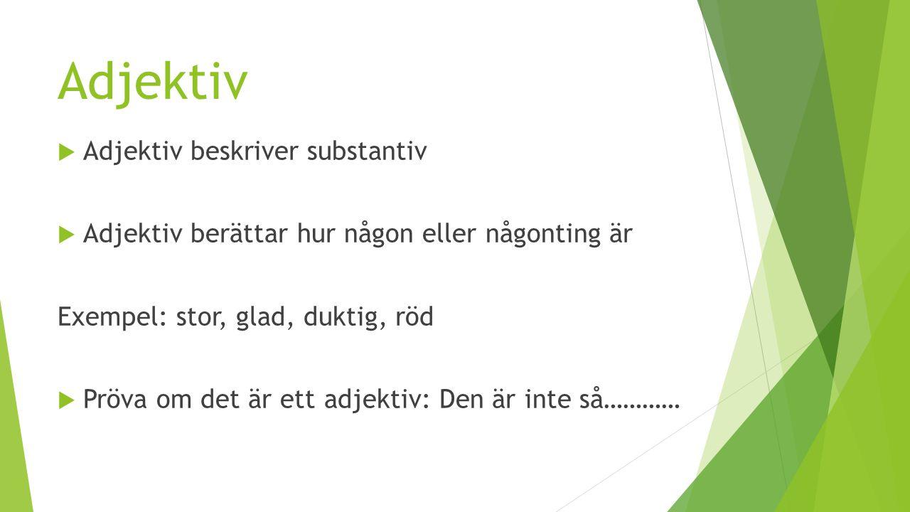 Adjektiv Adjektiv beskriver substantiv