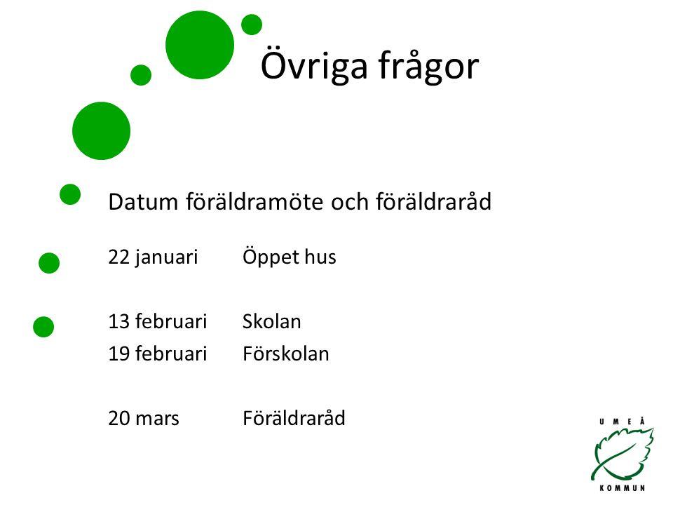 Övriga frågor Datum föräldramöte och föräldraråd 13 februari Skolan