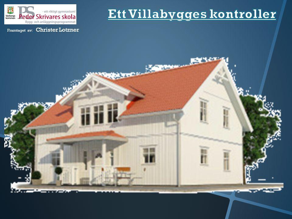 Ett Villabygges kontroller