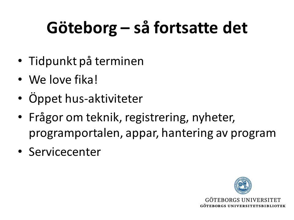 Göteborg – så fortsatte det